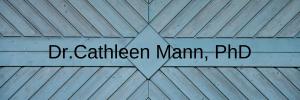 Dr Cathleen Mann PhD